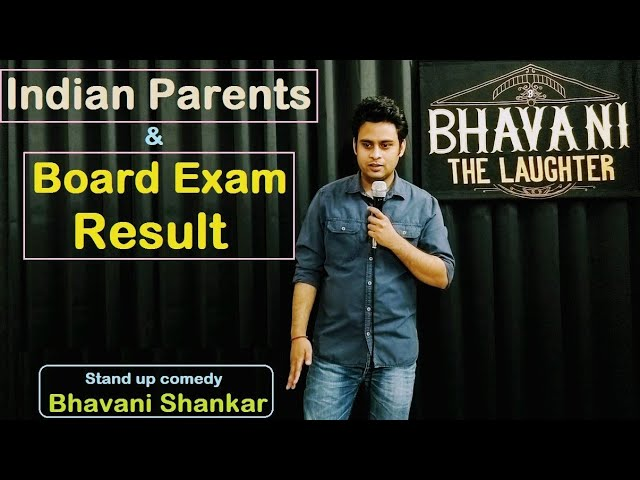 Indian parents amp Board exam result  New stand up comedy by Bhavani Shankar