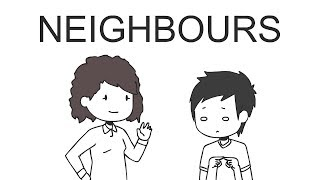 Neighbours [Part 1]