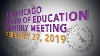 Chicago Board of Education Monthly Meeting, February 27, 2019