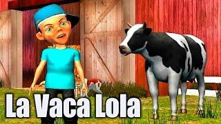 La Vaca Lola - Canciones Infantiles - Videos Educativos para Niños #