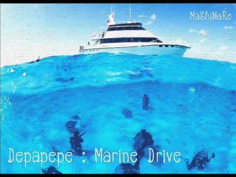 Depapepe - Marine Drive By MaShiMaRo