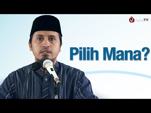 Kajian Islam: Pilih Mana? - Ustadz Abdullah Zaen, MA