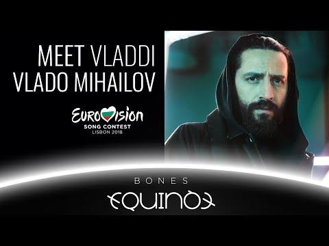 Meet VLADO MIHAILOV from EQUINOX - EUROVISION 2018 - BULGARIA - BONES  | Б�Т ЕВРОВИЗИЯ БЪЛГ�РИЯ