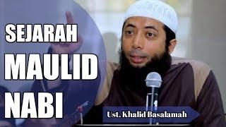 Sejarah Maulid Nabi, Bidah Atau Sunnah || Ustadz Khalid Basalamah