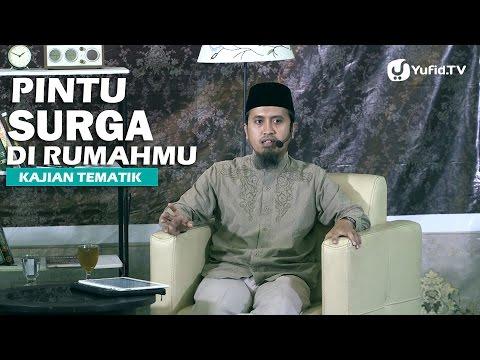 Kajian Islam: Pintu Surga Di Rumahmu - Ustadz Abdullah Zaen, MA