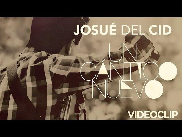 Josué Del Cid - Un cántico nuevo