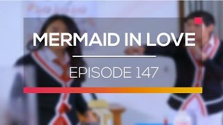 Mermaid In Love - Episode 147