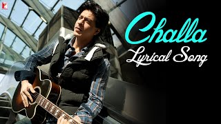 Soundtrack - Challa - Full song with Lyrics - Jab Tak Hai Jaan