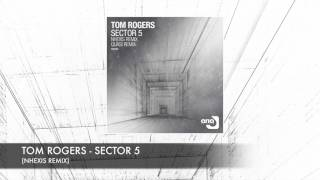 Tom Rogers - Sector 5 (Nhexis Remix)