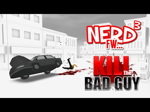 Nerd³ FW - Kill The Bad Guy