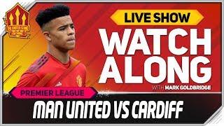 Manchester United vs Cardiff With Mark Goldbridge