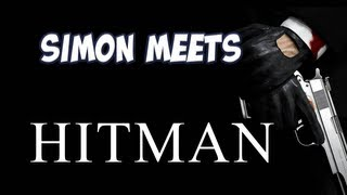 Simon meets Hitman