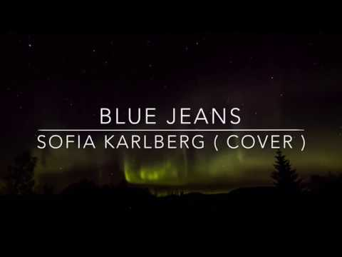 Blue jeans lyrics - Sofia Karlberg ( cover )