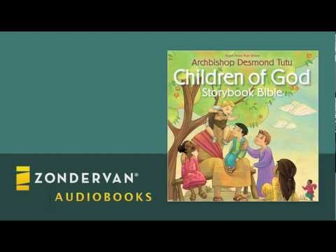 Archbishop Desmond Tutu - Children of God Storybook Bible Audiobook Ch. 1