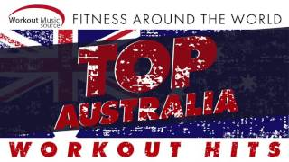 Workout Music Source // Top Australia Workout Hits - Fitness Around the World (130-145 BPM)
