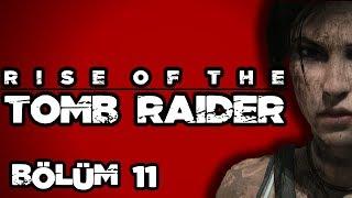 Rise Of The Tomb Raider Türkçe Bölüm 11 Ortalık 56 Oldu