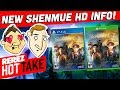 Shenmue HD Remaster Date And New Info!   Rerez Hot Take