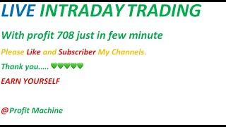 Live intraday trading on date 13th December with profit 708 just in few minute in NOW terminal