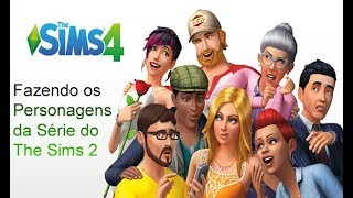 Criando os Personagens da Série do The Sims 2 no The Sims 4