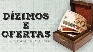 Dízimos e Ofertas - Leandro  Lima