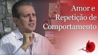 Amor e repetição de comportamento