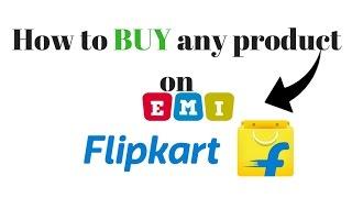 How to buy any Product on EMI|FLIPKART|