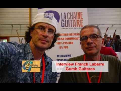 Interview du luthier Franck Labarre - Gumb Guitares