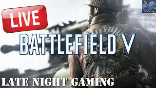 🔴LATE NIGHT GAMING with Hugo Games Playing Battlefield V Online Multiplayer 🔴