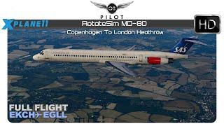 [X-Plane 11] RotateSim MD-80 | Full Flight | EKCH ✈ EGLL