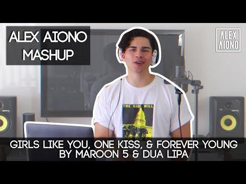 Girls Like You, One Kiss, & Forever Young by Maroon 5 & Dua Lipa | Alex Aiono Mashup