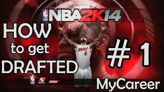 Game | How to get drafted 1 in NBA 2k14 MyCareer | How to get drafted 1 in NBA 2k14 MyCareer