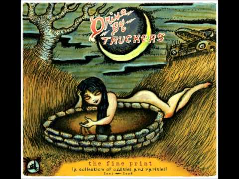 Drive-by Truckers - When The Well Runs Dry