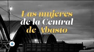 Las mujeres de la Central de Abasto | Documento Indigo