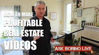 HOW TO MAKE PROFITABLE REAL ESTATE VIDEOS - Borino's Marketing Strategies For Agents Pt 4