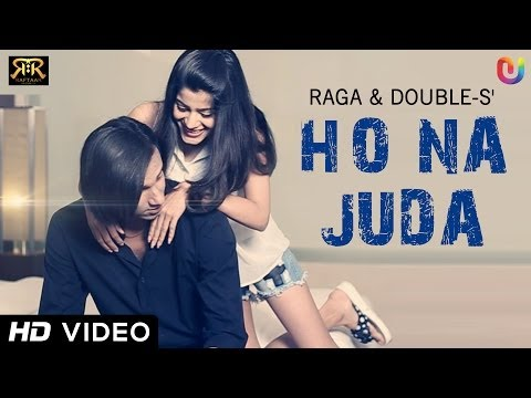 D18 | Ho Na Juda - Raga & Double S | Raftaar Records | Hindi...