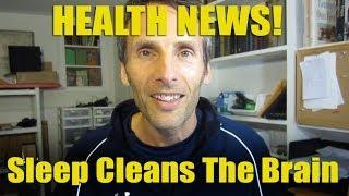 Health News - Sleep Cleans The Brain