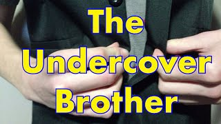 The undercover brother