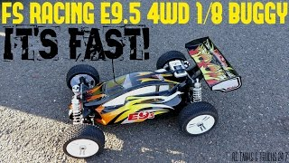 FS RACING E9.5 4WD BRUSHLESS 1/8 BUGGY - Speed Runs......VERY QUICK!