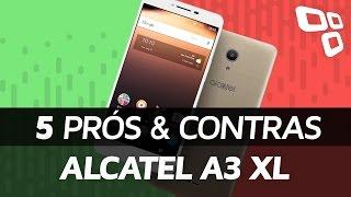 Alcatel A3 XL: 5 prós e contras em relação aos concorrentes - TecMundo