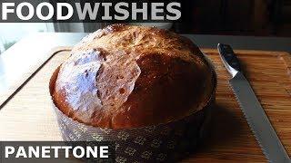 Panettone (Italian Christmas Bread) - Food Wishes