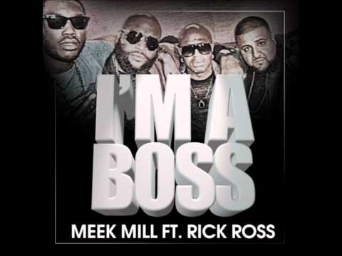 Im a Boss Meek Mill Ft. Rick Ross -Lyrics ( in description)