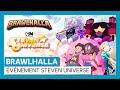 Brawlhalla - Trailer de l'événement Steven Universe [OFFICIEL] VOSTFR