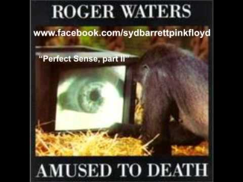 Waters, Roger - Perfect Sense Part 2