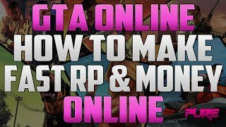 "Grand Theft Auto Online: ""GTA 5 Online"" How To Make Fast RP & Money Online"