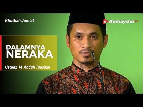 Khutbah Jum'at : Dalamnya Neraka - Ustadz M Abduh Tuasikal
