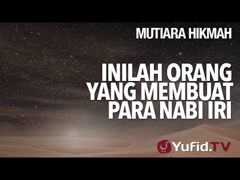 Inilah Orang Yang Membuat Para Nabi Iri - Ustadz Ahmad Zainuddin, Lc.