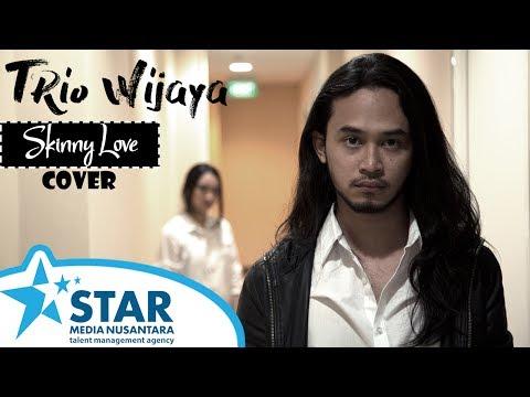 Skinny Love - Birdy (Cover by Trio Wijaya)