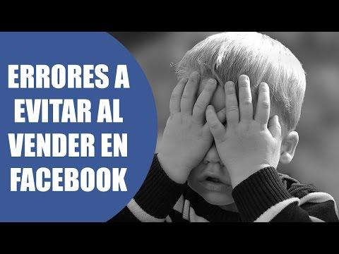 Vender Por Internet: Un Error Que Debes Evitar Al Vender En Facebook