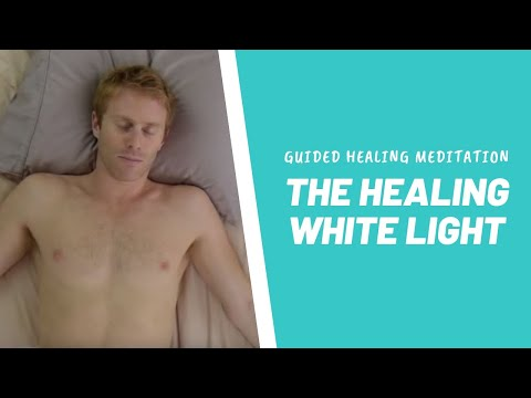 Guided Healing Meditation for Rejuvenation and Health- The Healing White Light