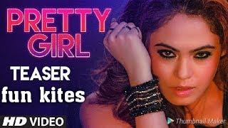 Pretty Girl Song Teaser Feat. Malobika | Kanika Kapoor, Ikka | Shabina Khan
